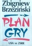 Zbigniew Brzeziński • Plan gry. USA-ZSRR