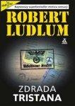 Robert Ludlum • Zdrada Tristana