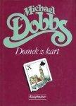 Michael Dobbs • Domek z kart