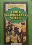 Alfred Szklarski • Tomek na wojennej ścieżce