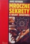 James Hayward • Mroczne sekrety II wojny światowej