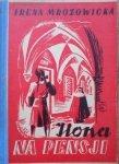 Irena Mrozowicka • Ilona na pensji