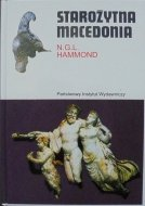N.G.L. Hammond • Starożytna Macedonia