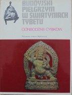 Gonbodżab Cybikow • Buddyjski pielgrzym w świątyniach Tybetu