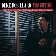 Duke Robillard • You Got Me • CD