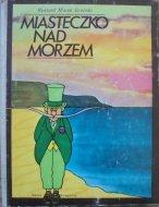 Ryszard Marek Groński • Miasteczko nad morzem [Andrzej Dudziński]