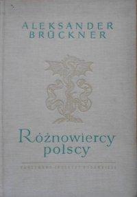 Aleksander Bruckner • Różnowiercy polscy. Szkice obyczajowe i literackie