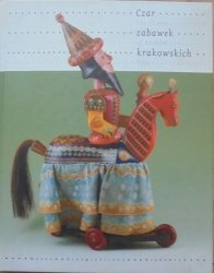 Czar zabawek krakowskich [album]