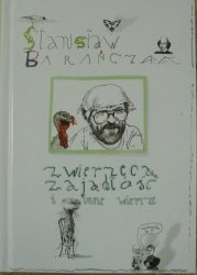 Stanisław Barańczak • Zwierzęca zajadłość i inne wiersze