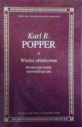 Karl Popper • Wiedza obiektywna. Ewolucyjna teoria epistemologiczna