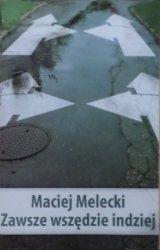 Maciej Melecki • Zawsze wszędzie indziej  [dedykacja autora]
