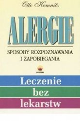 Otto Kemnitz • Alergie. Sposoby rozpoznania i zapobiegania