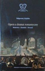 Małgorzata Sokalska • Opera a dramat romantyczny. Mickiewicz-Krasiński-Słowacki