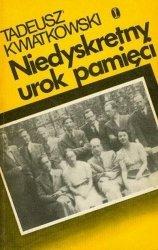 Tadeusz Kwiatkowski • Niedyskretny urok pamięci