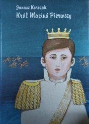 Janusz Korczak • Król Maciuś Pierwszy