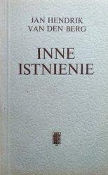 Jan Hendrik van den Berg • Inne istnienie. Zarys psychopatologii fenomenologicznej