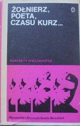 red. Zbigniew Wasilewski • Żołnierz, poeta, czasu kurz... Wspomnienia o Krzysztofie Kamilu Baczyńskim