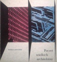 Witold Szolginia • Poczet wielkich architektów