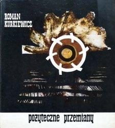 Roman Kurkiewicz • Pożyteczne przemiany