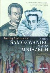 Andrzej Andrusiewicz • Dymitr Samozwaniec i Maryna Mniszech