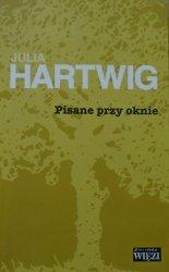 Julia Hartwig • Pisane przy oknie