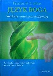 Francis S. Collins • Język Boga. Kod życia - nauka potwierdza wiarę