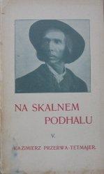 Kazimierz Przerwa-Tetmajer • Na Skalnem Podhalu V. [dedykacja autorska]