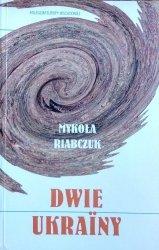 Mykoła Riabczuk • Dwie Ukrainy