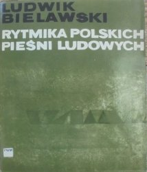 Ludwik Bielawski • Rytmika polskich pieśni ludowych