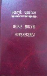 Henryk Opieński • Dzieje muzyki powszechnej w zarysie [1912]