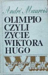 André Maurois • Olimpio czyli życie Wiktora Hugo