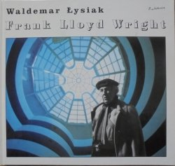 Waldemar Łysiak • Frank Lloyd Wright [dedykacja autorska]