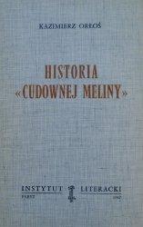 Kazimierz Orłoś • Historia 'Cudownej Meliny'