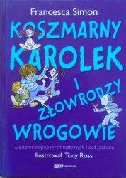 Francesca Simon • Koszmarny Karolek i złowrodzy wrogowie
