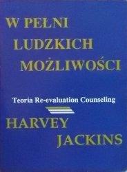 Harvey Jackins • W pełni ludzkich możliwości. Teoria Re-evaluation Counseling