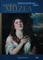 Wielkie Muzea • Museo di Capodimonte. Neapol