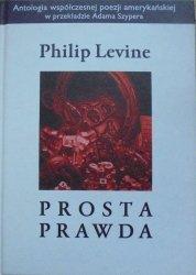 Philip Levine • Prosta prawda. Wiersze wybrane