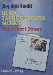 Bogdan Loebl • Ulica zachodzącego słońca. The Sunset Strret