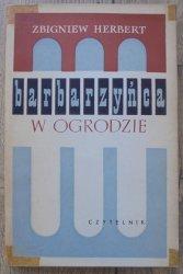 Zbigniew Herbert • Barbarzyńca w ogrodzie [1962, wydanie 1.]