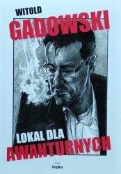 Witold Gadowski • Lokal dla awanturnych