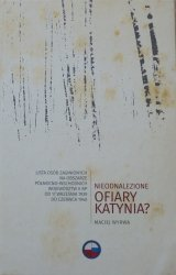 Maciej Wyrwa • Nieodnalezione ofiary Katynia? Lista osób zaginionych na obszarze północno-wschodnich województw II RP od 17 września 1939 do czerwca 1940