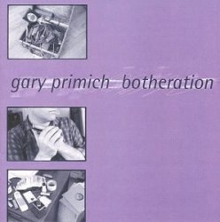 Gary Primich • Botheration • CD