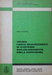 Maria Władyka • Teoria faktu społecznego w systemie socjologicznym Emila Durkheima [dedykacja autora]