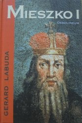 Gerard Labuda • Mieszko I