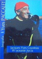 Yves Paccalet • Jacques-Yves Cousteau. W oceanie życia