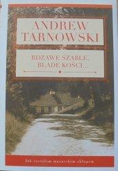 Andrew Tarnowski • Rdzawe szable, blade kości. Jak zostałem mazurskim chłopem