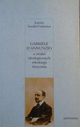 Joanna Sondel-Cedarmas • Gabriele D'Annunzio. U źródeł ideologicznych włoskiego faszyzmu