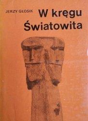 Jerzy Głosik • W kręgu Światowita