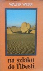 Weiss Walter • Na szlaku do Tibesti