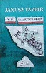 Janusz Tazbir • Polska na zakrętach dziejów